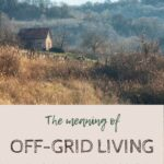 The meaning of off-grid living